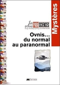 Jean-Michel Grandsire - Ovnis - Tome 1, Entre normal et paranormal.