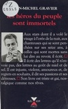 Jean-Michel Gravier - Les héros du peuple sont immortels.