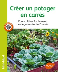 Jean-Michel Groult - Créer un potager en carrés - Pour cultiver facilement des légumes toute l'année.