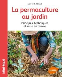 Jean-Michel Groult - Le permaculture au jardin.