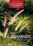 Jean-Michel Groult - Les graminées - Choisir, Installer, cultiver.
