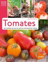 Jean-Michel Groult - Tomates, les variétés qui ont du goût et comment les cultiver.
