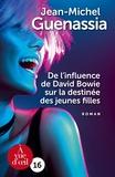Jean-Michel Guenassia - De l'influence de David Bowie sur la destinée des jeunes filles.