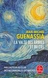 Jean-Michel Guenassia - La valse des arbres et du ciel.