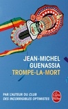 Jean-Michel Guenassia - Trompe-la-mort.