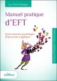 Jean-Michel Guepey - Manuel pratique d'EFT - Santé, émotions, psychologie : 20 protocoles à appliquer.
