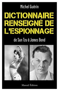Jean-Michel Guérin - Dictionnaire renseigné de l'espionnage - De Sun Tzu à James Bond.