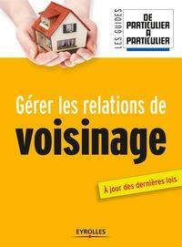 Jean-Michel Guérin et Nathalie Giraud - Gérer les relations de voisinage.