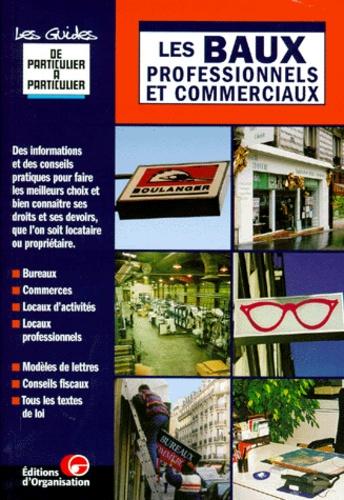 Jean-Michel Guérin - Les baux professionnels et commerciaux.
