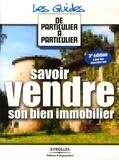 Jean-Michel Guérin - Savoir vendre son bien immobilier.