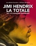 Jean-Michel Guesdon et Philippe Margotin - Jimi Hendrix, la totale - Les 119 chansons expliquées.