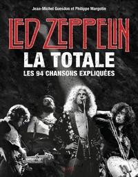 Jean-Michel Guesdon et Philippe Margotin - Led Zeppelin, la totale - Les 94 chansons expliquées.