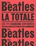 Jean-Michel Guesdon et Philippe Margotin - Les Beatles, la totale - Les 211 chansons expliquées.