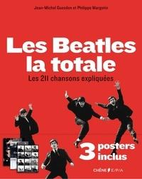Jean-Michel Guesdon et Philippe Margotin - Les Beatles la totale - Les 211 chansons expliquées.