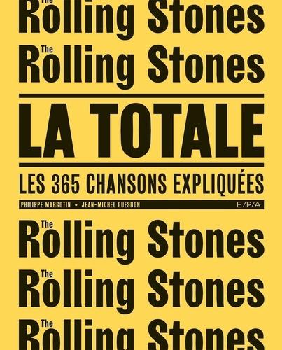 Rolling Stones, la totale. Les 365 chansons expliquées