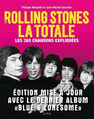Jean-Michel Guesdon et Philippe Margotin - Rolling Stones, la totale - Les 365 chansons expliquées.