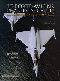 Jean-Michel Guhl - Le porte-avions Charles-de-Gaulle - Tome 3, Son groupe aérien embarqué.