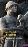 Jean-Michel Guieu - La France contemporaine - Tome 5, Gagner la paix (1914-1929).