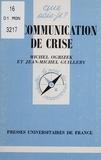 Jean-Michel Guillery et Michel Ogrizek - La communication de crise.
