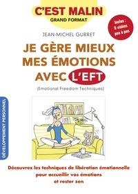 Jean-Michel Gurret - Je gère mieux mes émotions avec l'EFT.