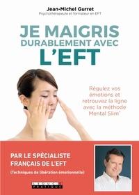 Jean-Michel Gurret - Je maigris durablement avec l'EFT.