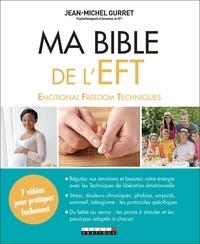 Jean-Michel Gurret - Ma bible de l'EFT.