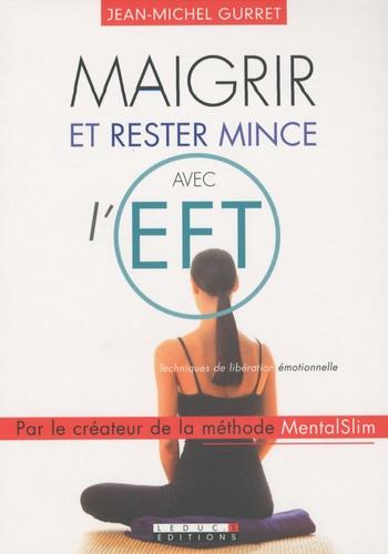 Maigrir et rester mince avec l'EFT de Jean-Michel Gurret