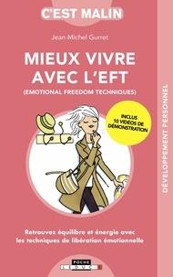 Jean-Michel Gurret - Mieux vivre avec l'EFT.