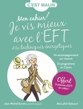 Jean-Michel Gurret et Alix Lefief-Delcourt - Mon cahier je vis mieux avec l'EFT et les techniques énergétiques.