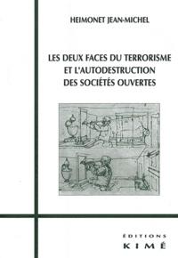 Jean-Michel Heimonet - Les deux faces du terrorisme et l'autodestruction des sociétés ouvertes.