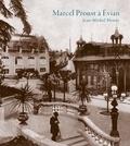 Jean-Michel Henny - Marcel Proust à Evian - Etape d'une vocation suivi de Jean Santeuil, pages choisies.