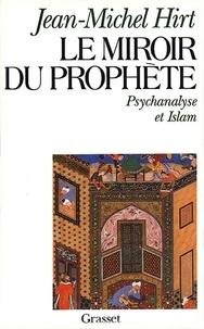 Jean-Michel Hirt - Le miroir du prophète.