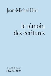 Jean-Michel Hirt - Le Témoin des Ecritures - Ode au Nazaréen.