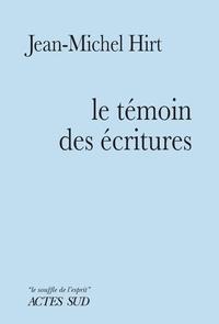 Jean-Michel Hirt - Le témoin des écritures - Ode au Nazaréen.