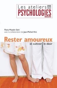 Jean-Michel Hirt et Flavia Mazelin Salvi - Rester amoureux et cultiver le désir.