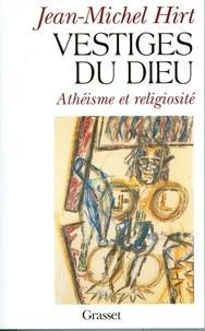 Jean-Michel Hirt - Vestiges du Dieu.