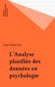 Jean-Michel Hoc - L'Analyse planifiée des données en psychologie.