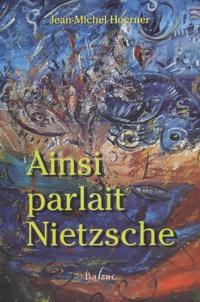 Jean-Michel Hoerner - Ainsi parlait Nietzsche.