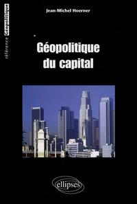 Jean-Michel Hoerner - Géopolitique du capital.
