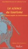 Jean-Michel Hoerner et Cathertine Sicart - La science du tourisme - Précis franco-anglais de tourismologie.