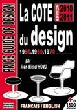 Jean-Michel Homo - La cote du design 1950, 1960 1970.