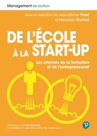 Jean-Michel Huet et Sébastien Dunod - De l'école à la start-up - Les chemins de la formation et de l'entrepreneuriat.