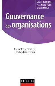 Jean-Michel Huet et Viviane Neiter - Gouvernance des organisations - Exemples sectoriels, enjeux transverses.