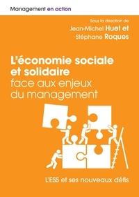 Jean-Michel Huet et Stéphane Roques - L'économie sociale et solidaire face aux enjeux du management - L'ESS et ses nouveaux défis.