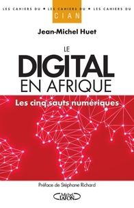Jean-Michel Huet - Le digital en Afrique - Les cinq sauts numériques.