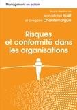 Jean-Michel Huet et Grégoire Chantemargue - Risques et conformités dans les organisations - Les chemins de navigation entre excellence, business et éthique.