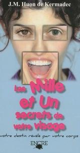 Jean-Michel Huon de Kermadec - Les Mille et Un secrets de votre visage - Votre destin révélé par votre corps.