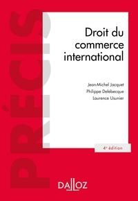 Jean-Michel Jacquet et Philippe Delebecque - Droit du commerce international.