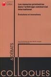 Jean-Michel Jacquet et Emmanuel Jolivet - Les mesures provisoires dans l'arbitrage commercial international : évolutions et innovations.