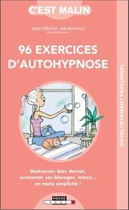 Jean-Michel Jakobowicz - 96 exercices d'autohypnose, c'est malin.